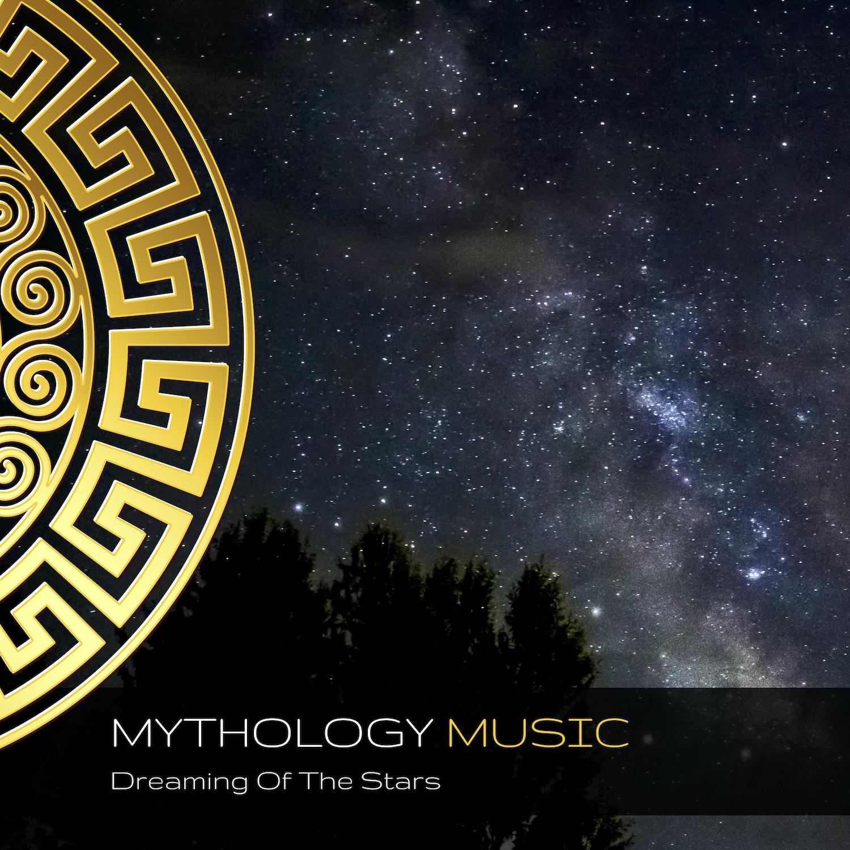 Mythology Music - Dreaming Of The Stars