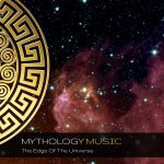 Mythology Music - The Edge Of The Universe